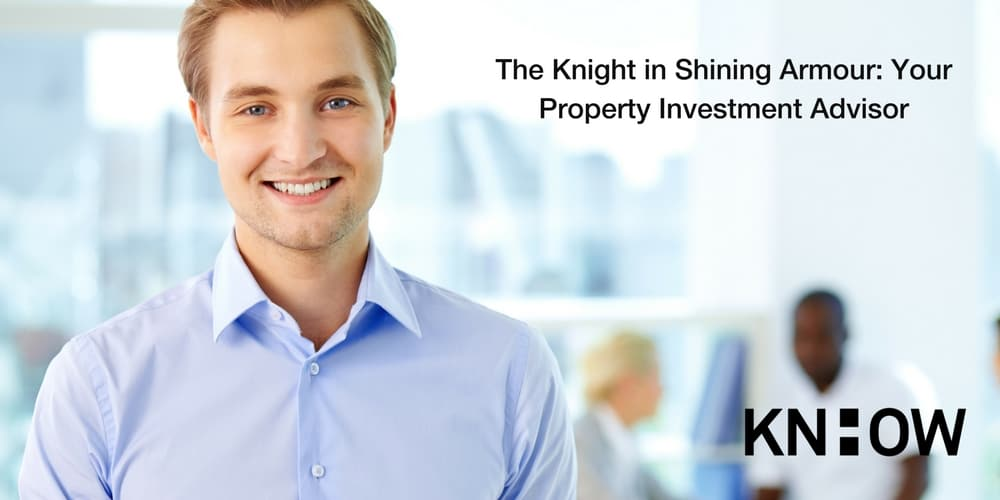 The Knight in Shining Armour: Your Property Investment Advisor
