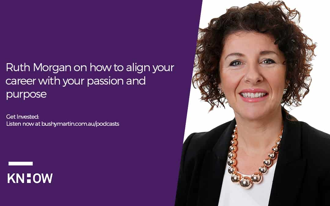 Ruth Morgan on how to align your career with your passion and purpose