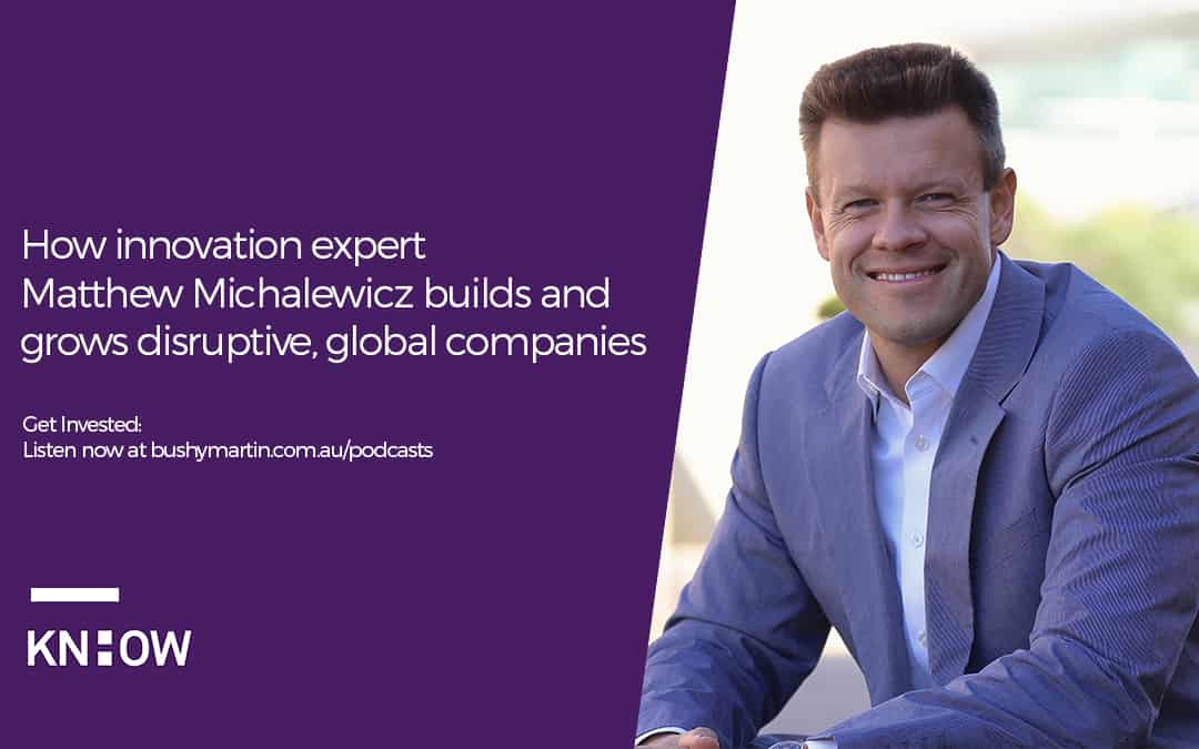 How innovation expert Matthew Michalewicz builds and grows disruptive, global companies