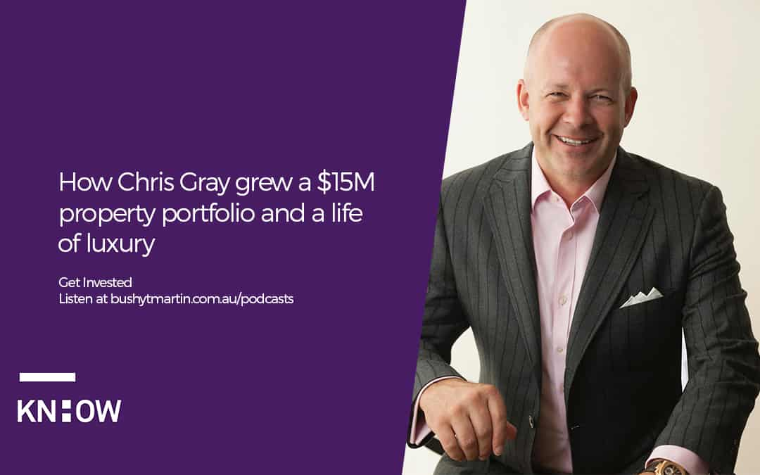 How Chris Gray grew a $15M property portfolio and a life of luxury
