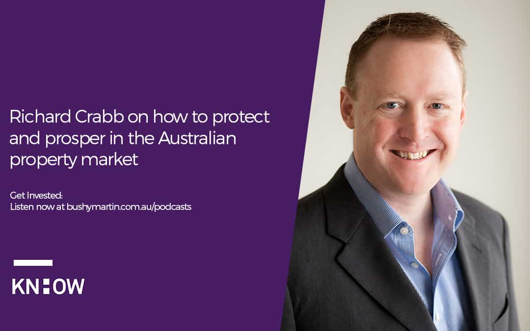 Richard Crabb on how to protect and prosper in the Australian property market