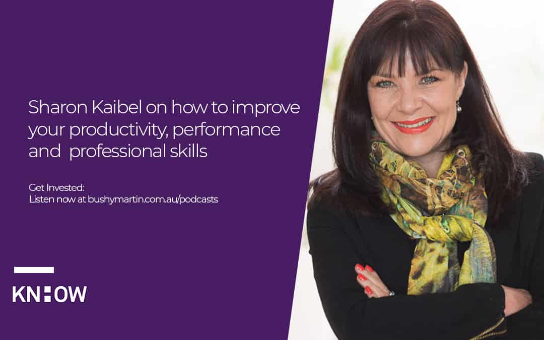 Sharon Kaibel on how to improve your productivity, performance and professional skills