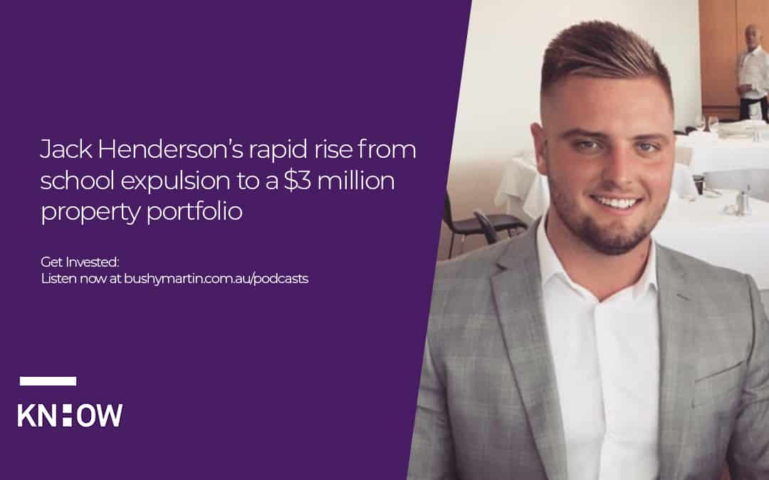 Jack Henderson's rapid rise from school expulsion to a $3 million property portfolio