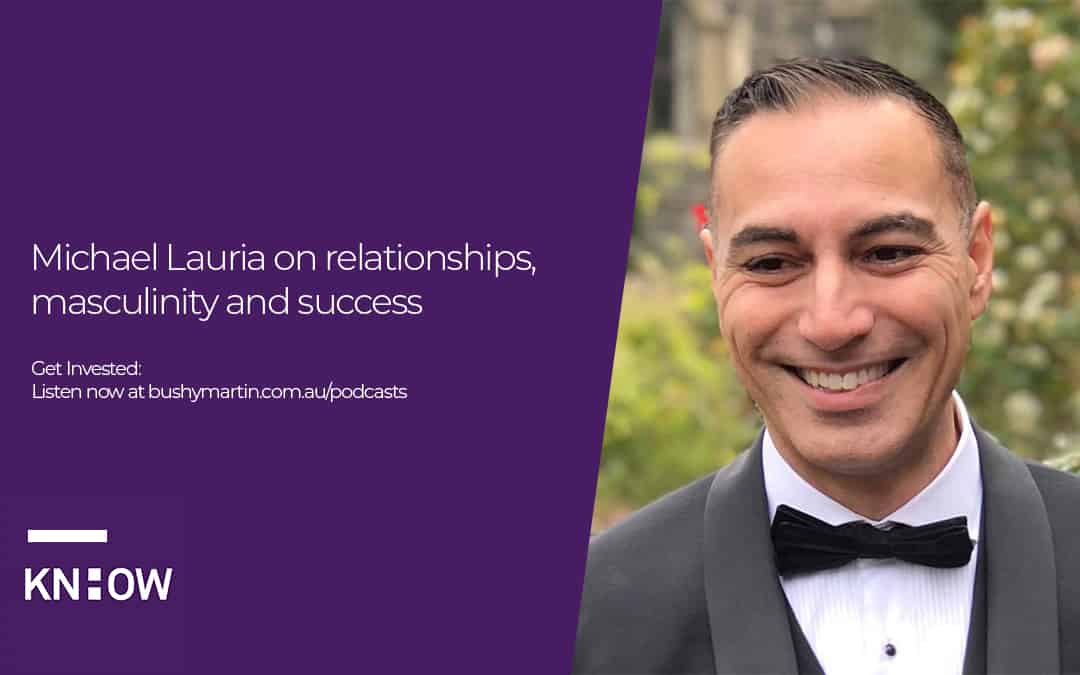 Michael Lauria on relationships, masculinity and success