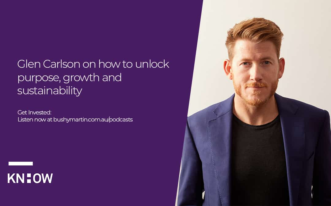 Glen Carlson on how to unlock purpose, growth and sustainability