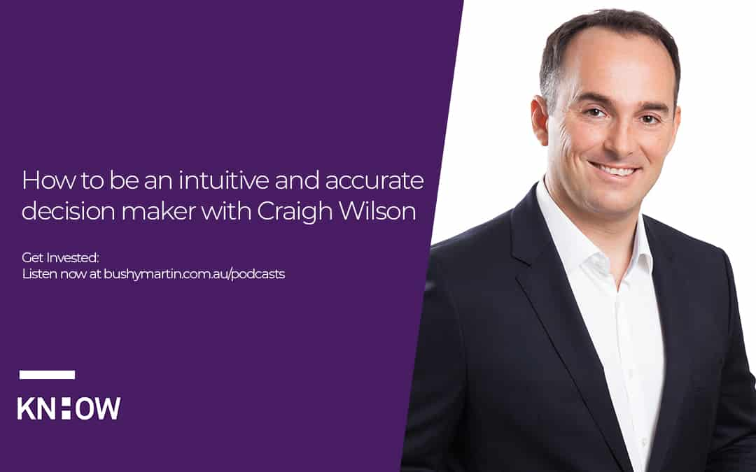How to be an intuitive and accurate decision maker with Craigh Wilson