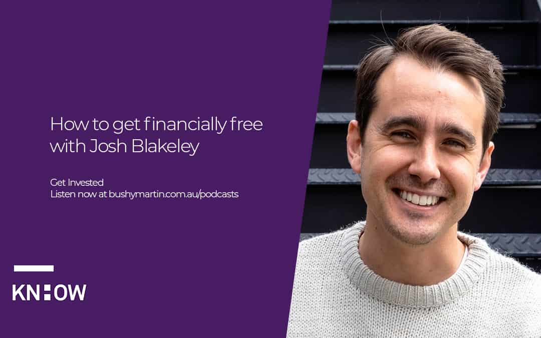 How to get financially free with Josh Blakeley