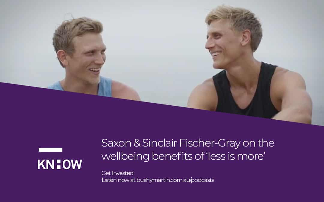 Saxon & Sinclair Fischer-Gray on the wellbeing benefits of 'less is more'
