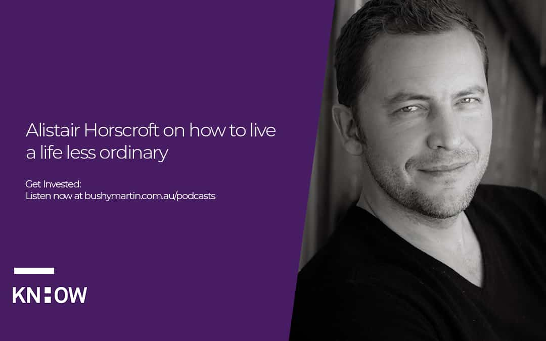 Alistair Horscroft on how to live a life less ordinary